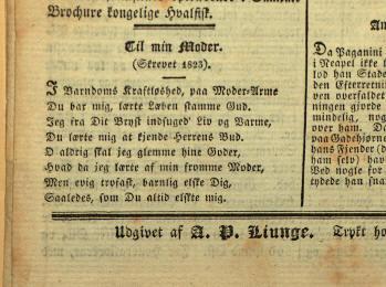 Digtet: Til min Moder, som H.C. Andersen skrev i 1823 blev trykt i »Repertorium for Moerskabslæsning« og udgivet 12. juli 1829. Udgivet af A. P. Liunge, Nr. 9, 12. 7. 1829, 144. Bragt i udsnit.